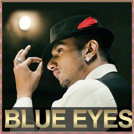 Blue Eyes - Yo Yo Honey Singh - Yo Yo Honey Singh - 2013
