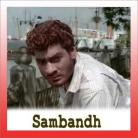 Chal Akela Chal Akela - Sambandh - Mukesh - 1969