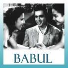 CHHOD BABUL KA GHAR - Babul (old) - Shamshad Begum - 1950