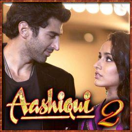 Chahun Main Ya Naa - Aashiqui 2 - Arijit Singh, Palak Muchhal - 2013