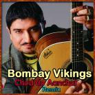 Chhod Do Aanchal Zamana Kya Kahega - (Remix) -Bombay Vikings