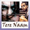 Tere Naam - Tere Naam - Alka Yagnik - Udit Narayan - 2003